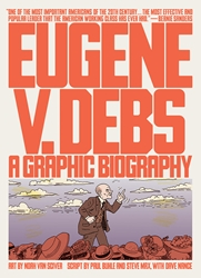 Eugene V. Debs A Graphic Biography